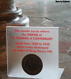 In 1220, St. Thomas Becket's remains were relocated from this first tomb to a shrine, where it stood until it was destroyed in 1538, by orders of Henry VIII. The king also destroyed St. Thomas Becket's bones and ordered that all mention of his name be obliterated. The pavement where the shrine stood is today marked by a lit candle.